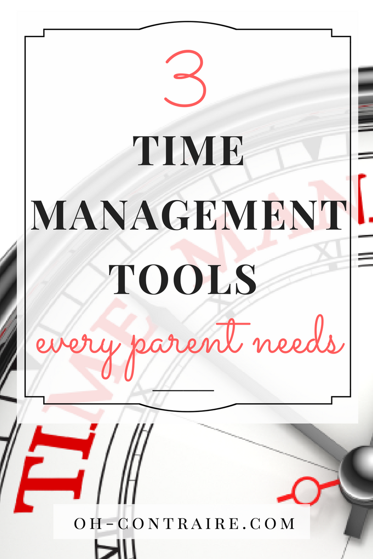 3 basic Time Management tools every parent needs